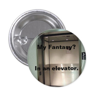 My Fantasy - elevator 3 Cm Round Badge