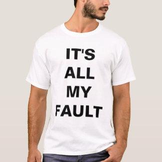 MY FAULT T-Shirt