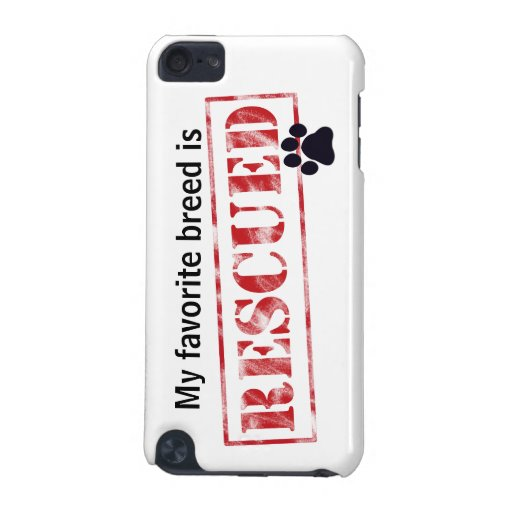 My Favorite Breed Is Rescued iPod Touch (5th Generation) Cases