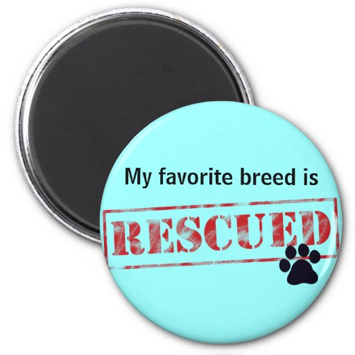 My Favorite Breed Is Rescued Refrigerator Magnet