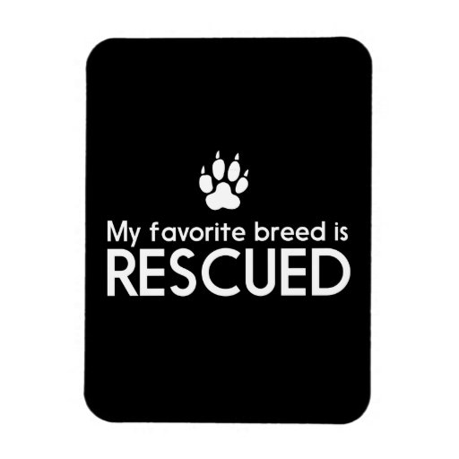 My Favorite Breed is Rescued Rectangular Magnet