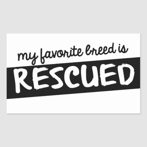My Favorite Breed is Rescued Rectangular Stickers