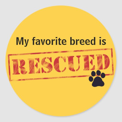 My Favorite Breed Is Rescued Round Stickers