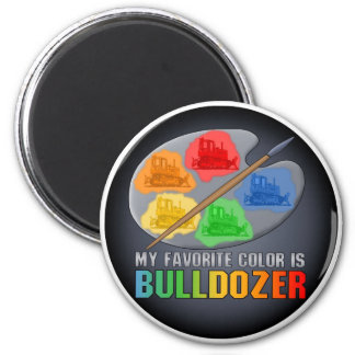 My Favorite Color Is Bulldozer Magnet