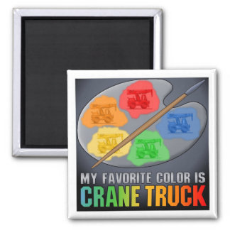 My Favorite Color Is Crane Truck Magnet