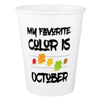 My Favorite Color is October Autumn Leaves Paper Cup
