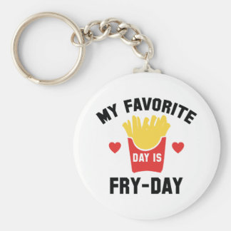 My Favorite Day Is Fry-Day Basic Round Button Key Ring