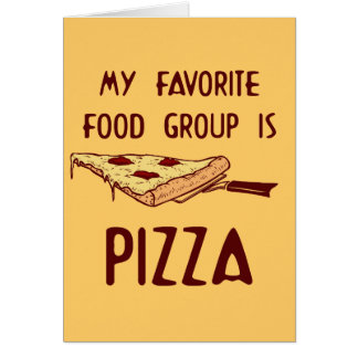 My Favorite Food Group is Pizza Greeting Card