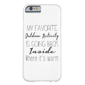 My Favorite Outdoor Activity, Funny Quote Barely There iPhone 6 Case