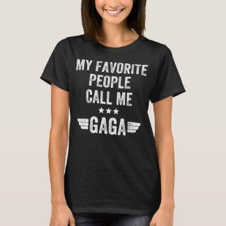 My favorite people call me Gaga T-Shirt