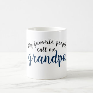 my favorite people call me grandpa coffee mug