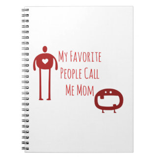 My Favorite People Call Me Mom Notebooks