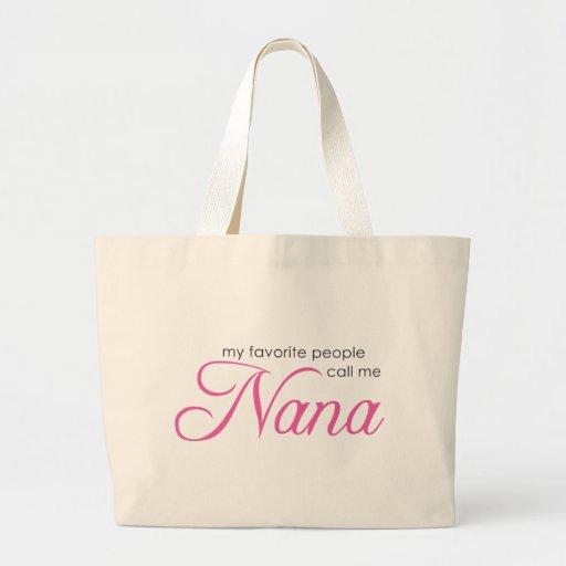 My Favorite People Call Me Nana Bag