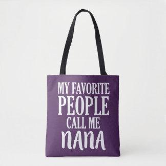 My favorite people call me Nana grandma bag