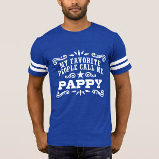My Favorite People Call Me Pappy T-Shirt