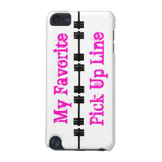 My Favorite Pick Up Line iPod Touch 5G Covers