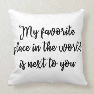 My favorite place in the world is next to you throw pillow
