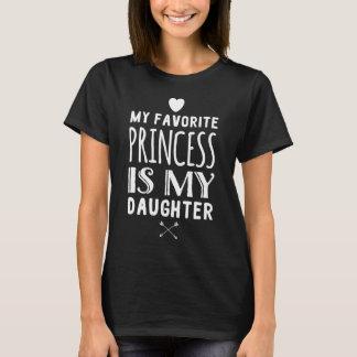 My favorite princess is my daughter T-Shirt