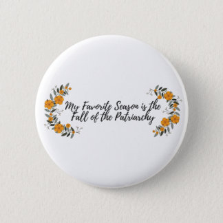 My Favorite Season is the Fall of the Patriarchy 6 Cm Round Badge