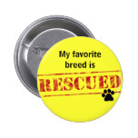 My Favourite Breed Is Rescued Buttons