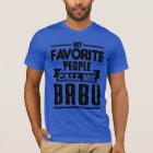 My Favourite People Call Me Babu T-Shirt