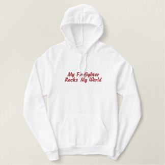 My Firefighter Rocks My World-Hoodie Embroidered Hoodie