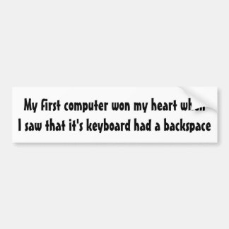 My first computer won my heart ... bumper sticker