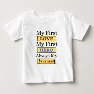 My First Love My First Hero Always My Dad Baby T-Shirt