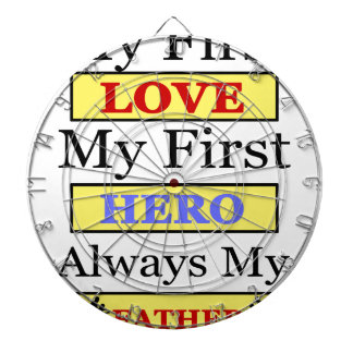 My First Love My First Hero Always My Dad Dartboard