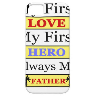 My First Love My First Hero Always My Dad iPhone 5 Covers