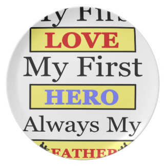 My First Love My First Hero Always My Dad Plates