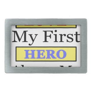My First Love My First Hero Always My Dad Rectangular Belt Buckles