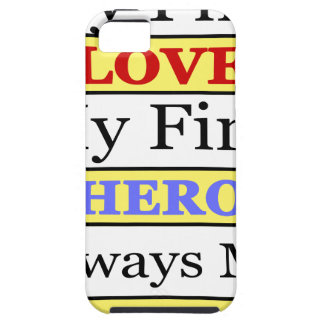 My First Love My First Hero Always My Dad Tough iPhone 5 Case