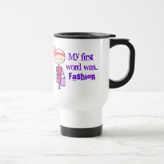 My first word was fashion travel mug
