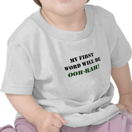 My first word will be OOH-RAH! T Shirts