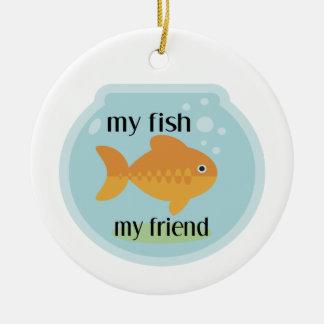 My Fish My Friend Ceramic Ornament