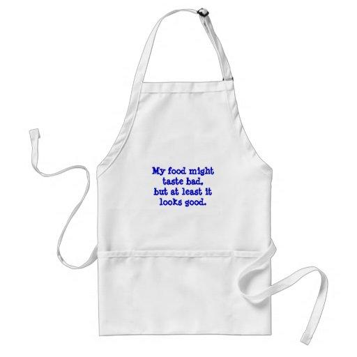 My food might taste bad, but at least it looks ... apron