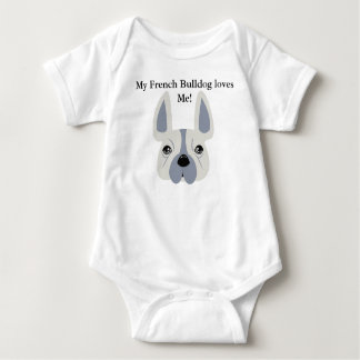My French Bulldog loves me! Baby Bodysuit