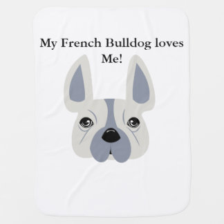 My French Bulldog loves me! Buggy Blankets