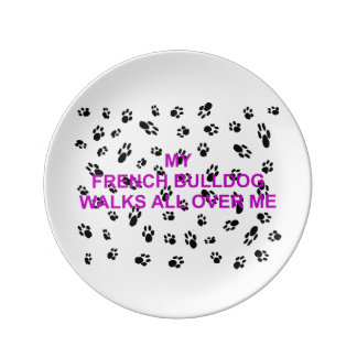 my french bulldog walks on me plate