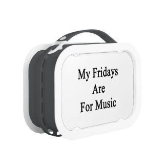 My Fridays Are For Music Lunch Boxes