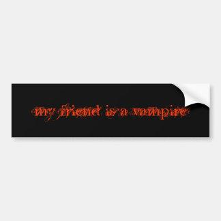 my friend is a vampire bumper sticker