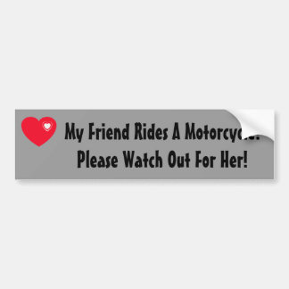 My Friend Rides A Motorcycle! Watch for Her Bumper Stickers
