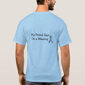 """My Friend Says I'm A Blessing"" Autism T-Shirt -ba"