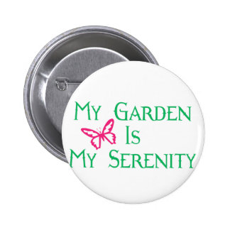 My Garden Is My Serenity 6 Cm Round Badge