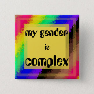 my gender is complex 15 cm square badge