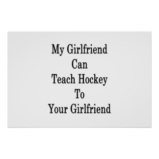 My Girlfriend Can Teach Hockey To Your Girlfriend Poster