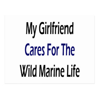 My Girlfriend Cares For The Wild Marine Life Postcard