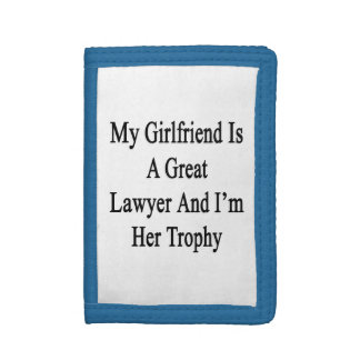 My Girlfriend Is A Great Lawyer And I'm Her Trophy Trifold Wallets