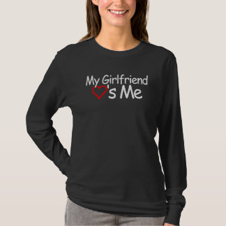 My Girlfriend Loves Me T-Shirt
